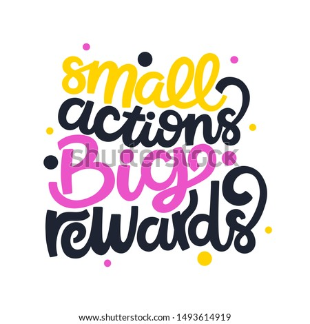 Small actions. Big rewards. Bright pink, yellow colored letters. Modern hand drawn brush lettering. Colourful lettering for postcards, banners. Motivational calligraphy poster. Stylish font typography