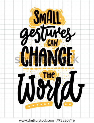 small gestures can change the