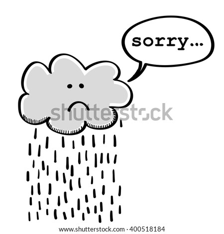 Small Rain Cloud With A Sad Face Saying Sorry In A Speech ...