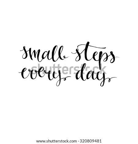 small steps every day  black