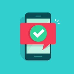 Smartphone and checkmark notice vector, flat cartoon mobile phone approved tick notification, idea of successful update check mark, accepted, complete action on cellphone, yes or positive vote