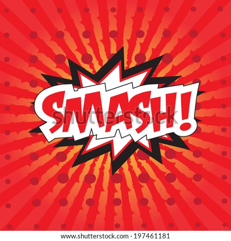 SMASH wording in comic speech bubble in pop art style on burst background