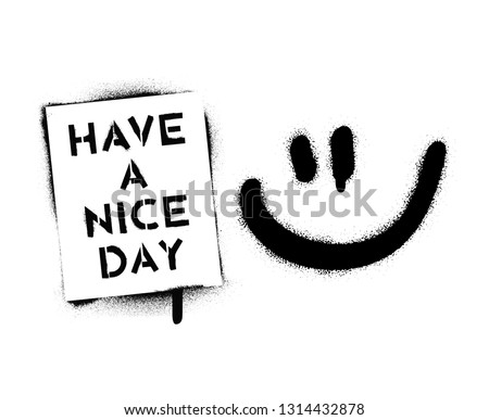 smile and ''have a nice day''