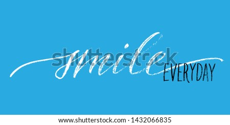 Smile everyday positive inspirational phrase handwritten text vector. Each word is on the separate layer
