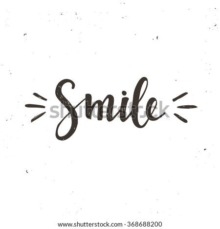 Smile. Hand drawn typography poster. T shirt hand lettered calligraphic design. Inspirational vector typography
