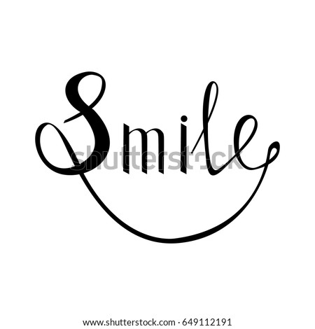 Smile. Inspirational quote about happy. Modern calligraphy phrase with hand drawn smile. Lettering in boho style for print and posters. Hippie quotes collection. Typography poster design.