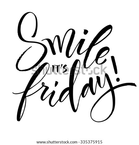 smile it's friday hand written
