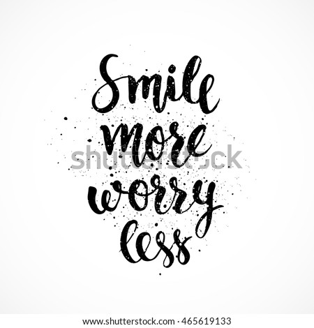 Smile more worry less. Positive poster Inspirational quote. - hand drawn lettering for housewarming poster typography.