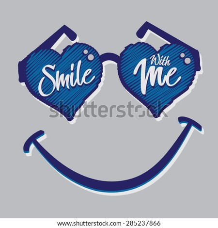 Smile with me slogan, tee shirt, graphics, vectors, sunglasses typography