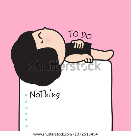 Smiling Girl Is Laying On To Do List. The First List Is Doing Nothing, The Big Stuff Need To Prioritise That Is Urgent Or That Will Take The Most Time Concept Card Character Paper Note illustration