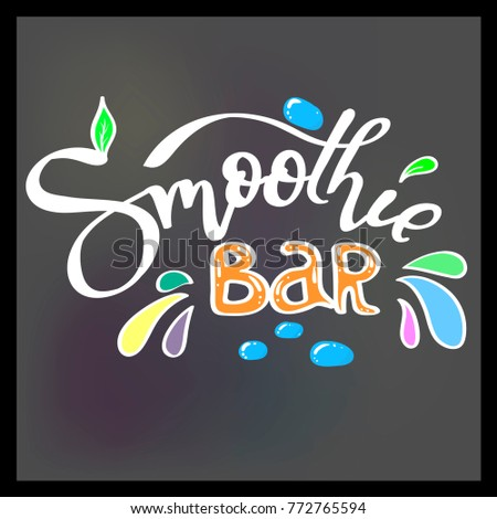 Smoothie bar. Hand lettering with decorative elements. Calligraphy for logo, posters, menu, cards. #772765594