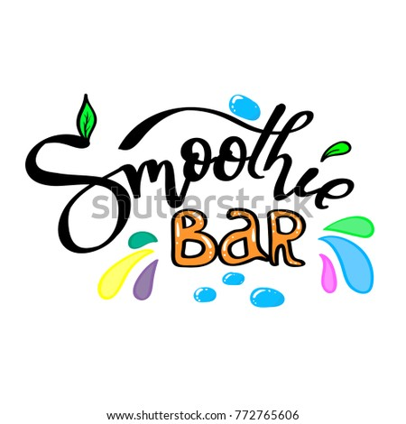 Smoothie bar. Hand lettering with decorative elements. Calligraphy for logo, posters, menu, cards. #772765606