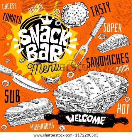 Snack bar cafe restaurant menu. Vector sandwiches fast food poster cards for bar cafe. Design template, logo, emblem, sign, crown, welcome vintage hand drawn vector illustrations.