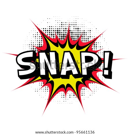 Snap. Comic book explosion.Vector illustration. - stock vector