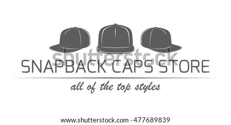 f11b0bd1b58 Snapback caps store label. Monochrome logo template for shop advertising.  Vector emblem in modern