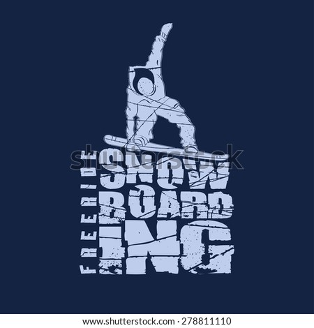 Snowboarding winter sport emblem, T-shirt fashion graphic, Typography Print label, grunge design - vector illustration