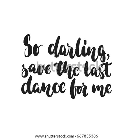 so darling  save the last dance