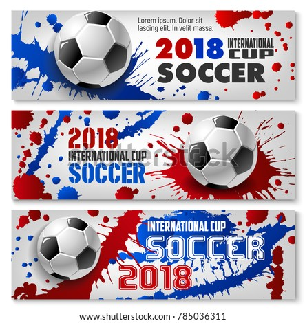 Soccer ball banner set for football sport game competition template. Soccer ball with paint splashes and splatters for football championship match or soccer tournament flyer design