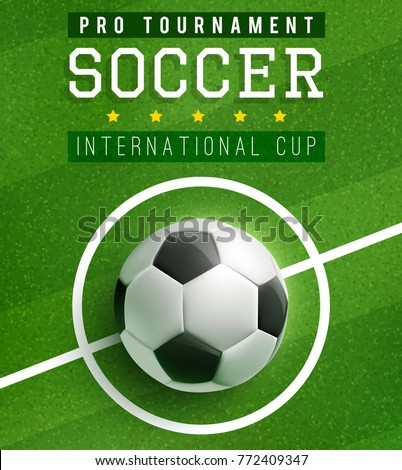Soccer ball in center of football field poster template of international cup. Football sport game tournament match banner with soccer ball on green grass of stadium field for flyer or ticket design