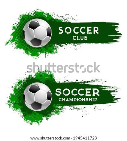 Soccer club football ball, sport championship cup, team world tournament, vector banner. Soccer or football match and fan club emblem on green halftone paint splash