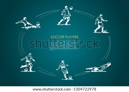 Soccer players - male sportsmen in traditional clothing in different poses with soccer ball vector concept set. Hand drawn sketch isolated illustration