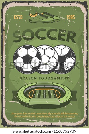 Soccer retro poster for football season tournament or championship. Vector vintage grunge design of soccer arena stadium and football balls with player boots for team league cup