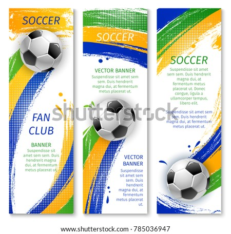 Soccer sport club banner of football team. Soccer ball with paint brush strokes and text layout for football match announcement flyer or sporting event brochure design