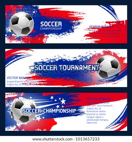 Soccer tournament or football league team international championship banners templates design. Vector soccer ball and team flag of red, white and blue colors background for football arena stadium