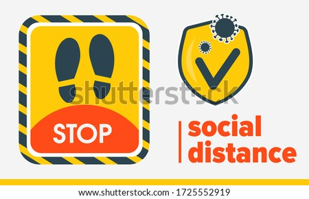 Social distance. Template yellow sticker that tells STOP. Keep your distance. Avoid spreading corona virus. Yellow shield of protection. Coronavirus COVID-19 protection, medical health. Flat design.