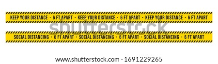 Social Distancing Warning Tape. Keep Your Distance. 6 Ft. Apart Yellow Tape Warning. Coronvirus Social Distance. Covid-19. Vector Illustration Background