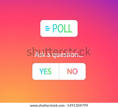 Social media POLL question, ask a question, Yes or No buttons. Social media stories template elements. Social media instagram concept. Abstract colorful gradient background. Vector illustration EPS 10