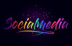 Socialmedia Word Text with Handwritten Rainbow Vibrant Colors and Confetti Vector Illustration.