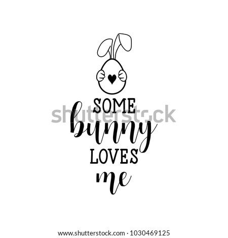 some bunny loves me lettering