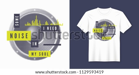 Some noise t-shirt and apparel trendy design with styled speaker, typography, print, vector illustration. Global swatches.