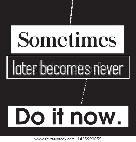 Sometimes later becomes never  T-shirt and apparels print graphic vector Varsity typography - Vector