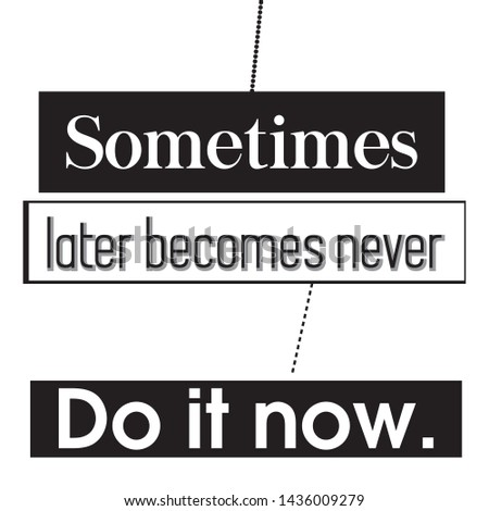 Sometimes later Motivational Quote T-shirt and apparels print graphic vector typography - Illustration