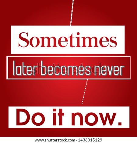 Sometimes later Typography Design and Motivational Quote T-shirt and apparels print graphic vector - Illustration
