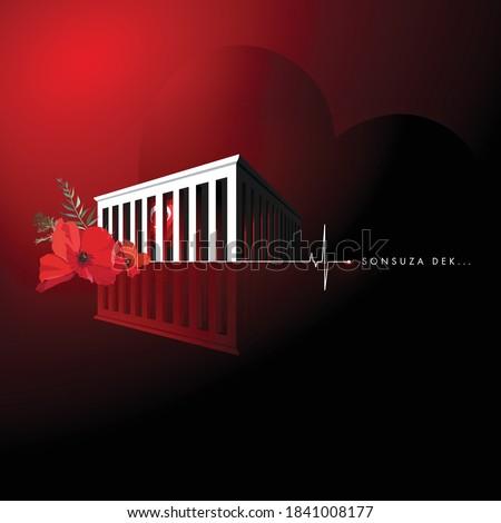 Sonsuza kadar. 10 Kasim 1938. Translate: Forever.November 10, 1938. Day of memory mourning of Ataturk in Turkey the president founder of the Turkish Republic.