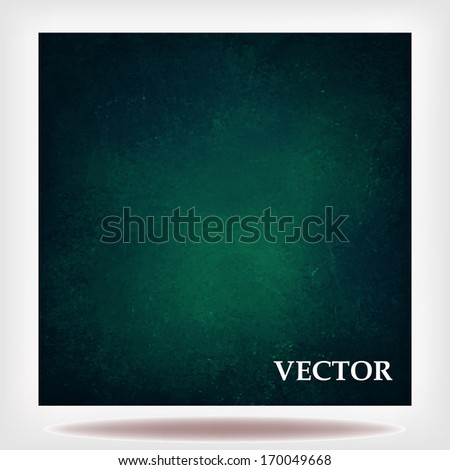 sophisticated blue green vector background texture, elegant dark color with gradient black frame, lighter center, cool color and vintage grunge background texture design for web or graphic art layout