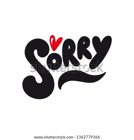 Sorry. Dynamic hand lettering poster with a red heart. Cool print. on a white background