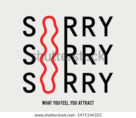 sorry Fashion Slogan . Typography Slogan College T-shirt and apparels print graphic vector Varsity tee typography. - Vektör