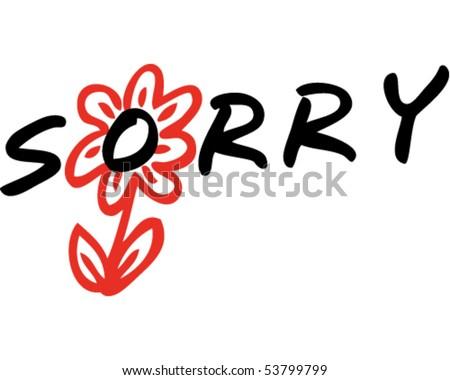 sorry flower