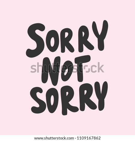 sorry not sorry sticker for