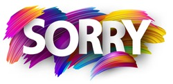 Sorry poster with spectrum brush strokes on white background. Colorful gradient brush design. Vector paper illustration.