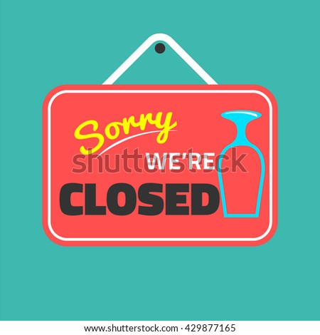 sorry we are closed front door
