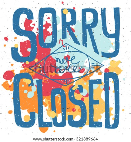 sorry we are closed   hand
