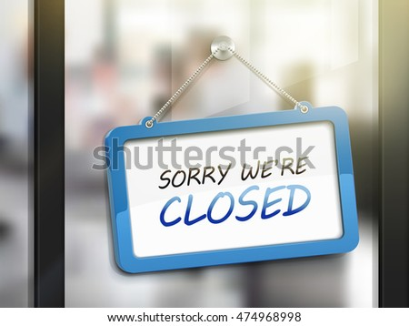 sorry we are closed hanging