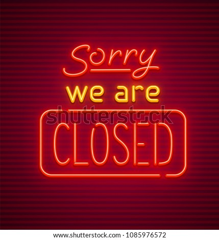 sorry  we are closed neon sign