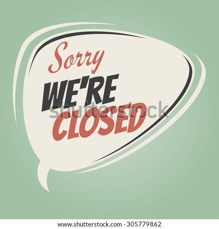sorry we are closed retro