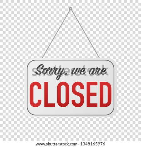 sorry we are closed sign for